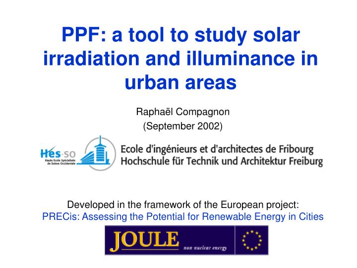 Ppf a tool to study solar irradiation and illuminance in urban areas