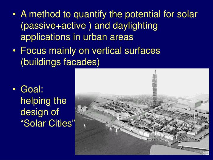 A method to quantify the potential for solar (passive+active ) and daylighting applications in urban...