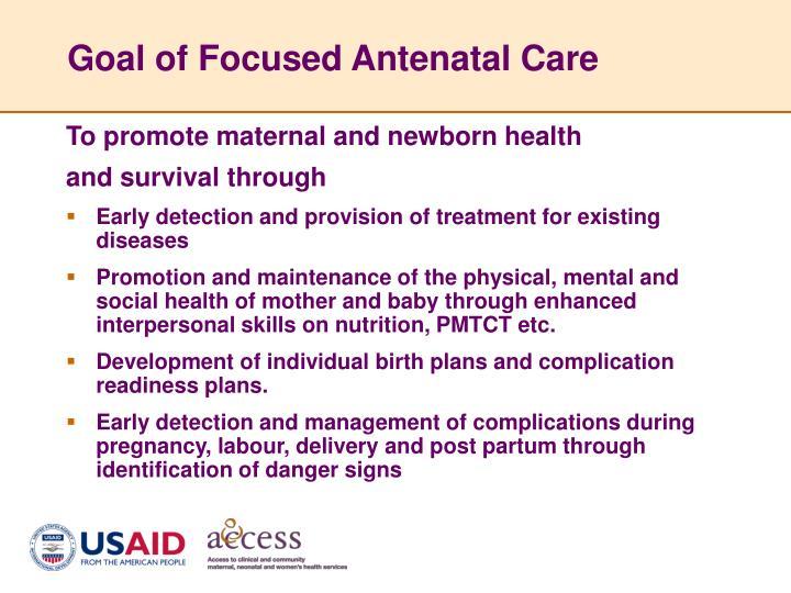 Goal of Focused Antenatal Care