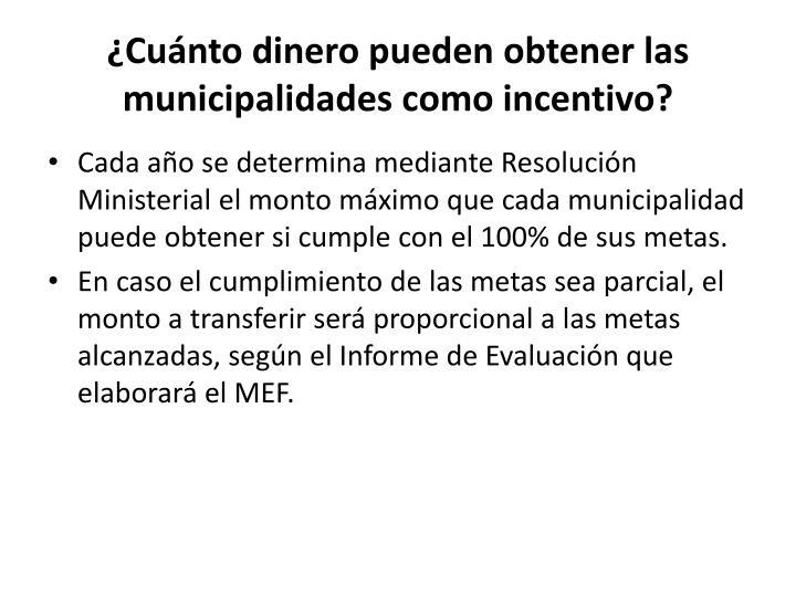 ¿Cuánto dinero pueden obtener las municipalidades como incentivo?