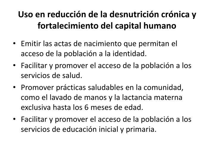 Uso en reducción de la desnutrición crónica y fortalecimiento del capital humano