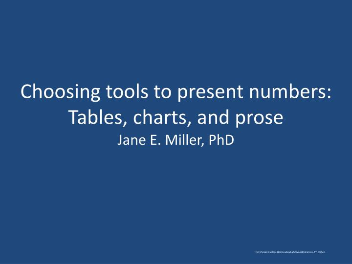 Choosing tools to present numbers tables charts and prose