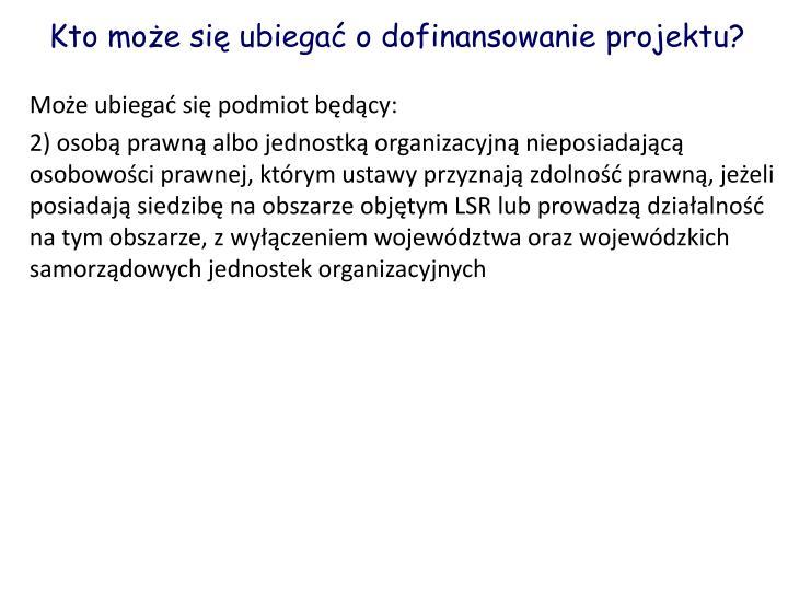 Kto może się ubiegać o dofinansowanie projektu?