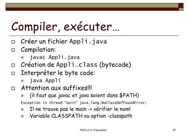 Compiler, exécuter…