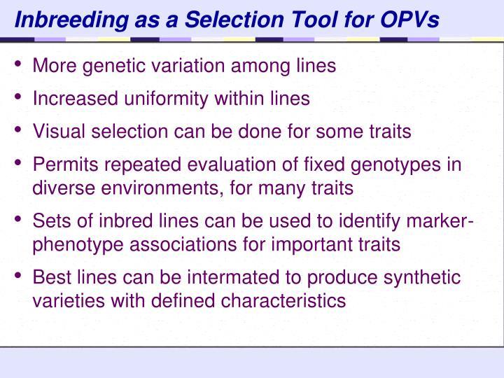Inbreeding as a Selection Tool for OPVs