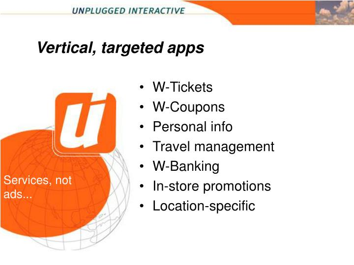 Vertical, targeted apps
