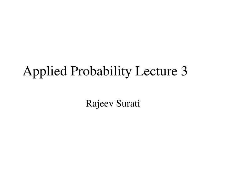 Applied probability lecture 3