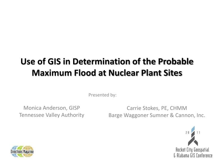use of gis in determination of the probable maximum flood at nuclear plant sites n.