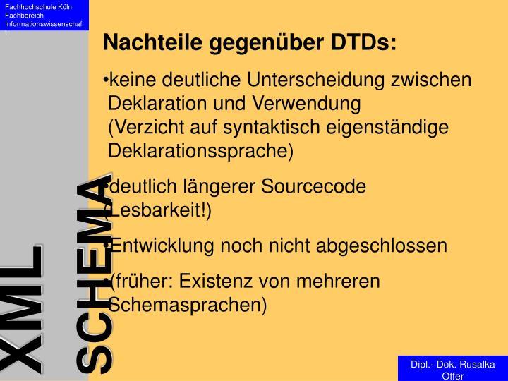 Nachteile gegenüber DTDs: