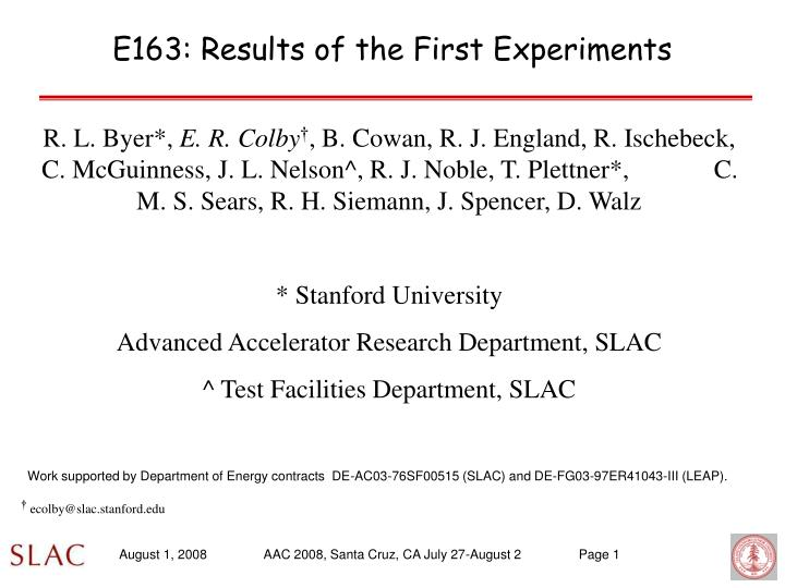 E163 results of the first experiments