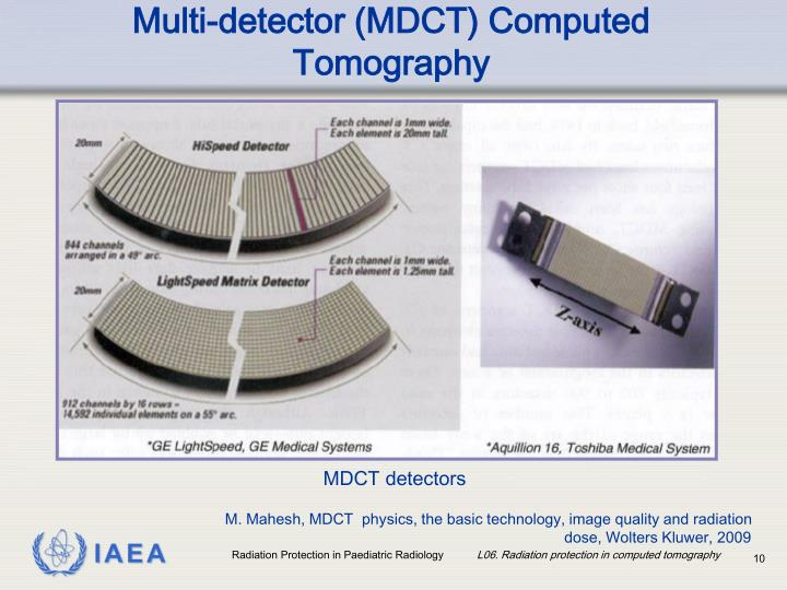 Multi-detector (MDCT) Computed Tomography