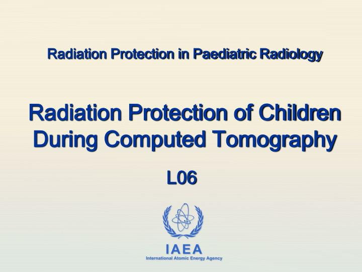 radiation protection in paediatric radiology n.