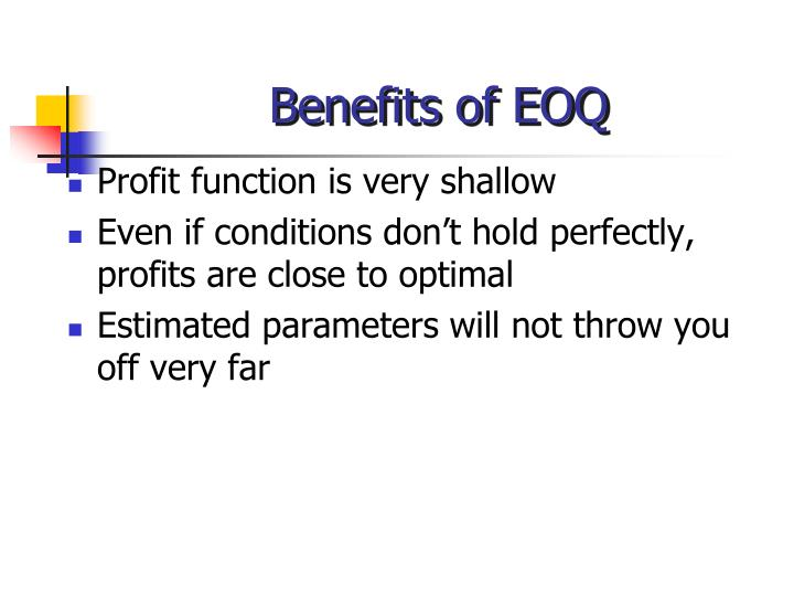 Benefits of EOQ