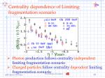 centrality dependence of limiting fragmentation scenario