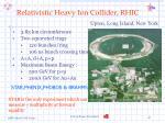 relativistic heavy ion collider rhic