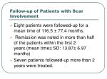 follow up of patients with scar involvement