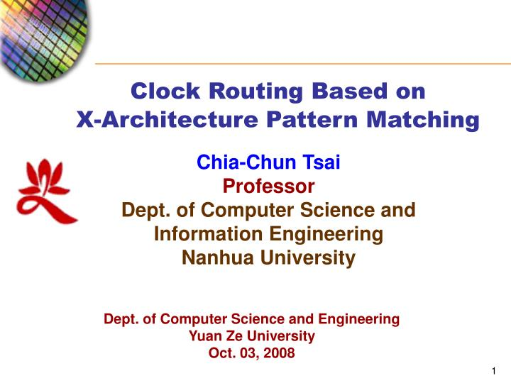 clock routing based on x architecture pattern matching n.