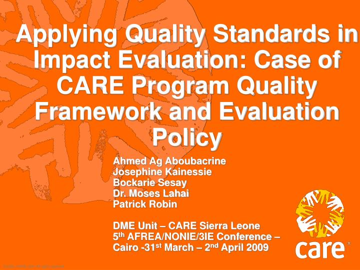 Applying Quality Standards in Impact Evaluation: Case of CARE Program Quality Framework and Evaluati...