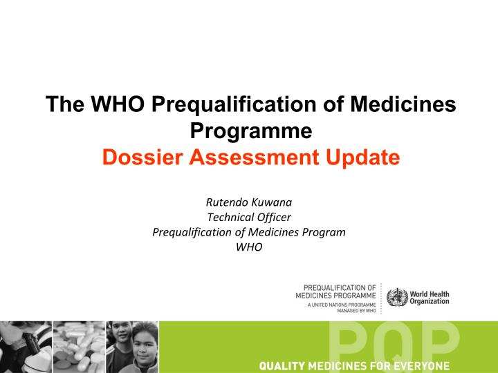 the who prequalification of medicines programme dossier assessment update n.