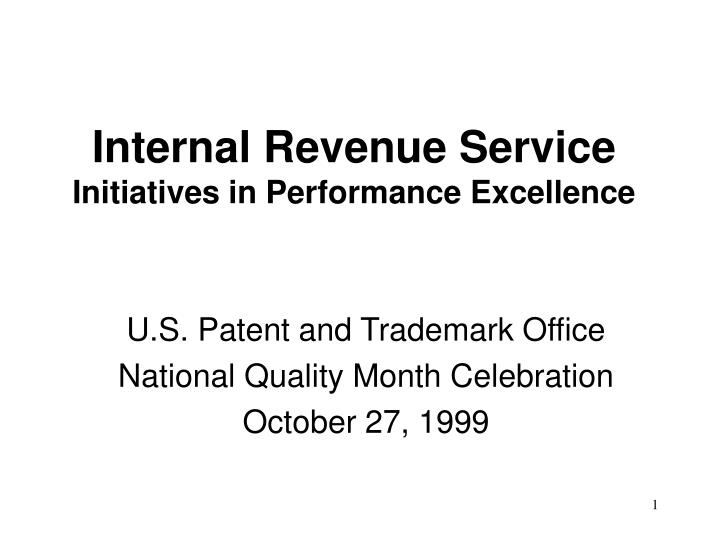 Internal revenue service initiatives in performance excellence