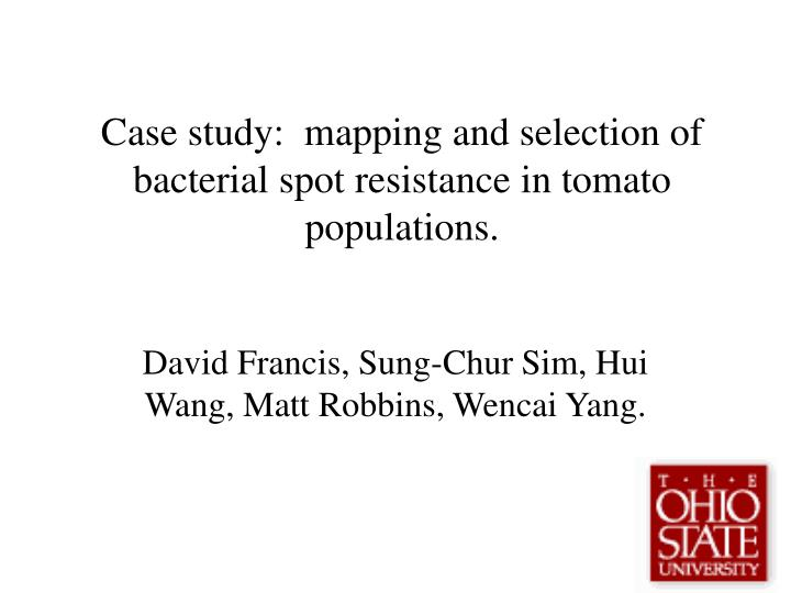 Case study:  mapping and selection of bacterial spot resistance in tomato populations.