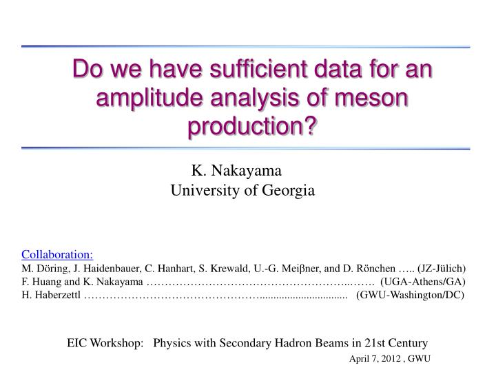 Do we have sufficient data for an amplitude analysis of meson production
