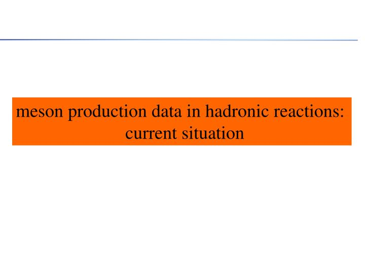 meson production data in hadronic reactions: