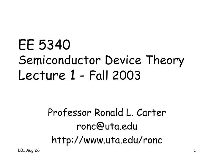 ee 5340 semiconductor device theory lecture 1 fall 2003