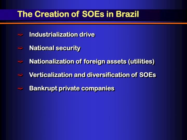 The Creation of SOEs in Brazil