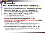 hd paradox what determines sequence specificity