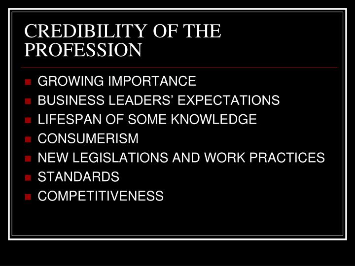 CREDIBILITY OF THE PROFESSION