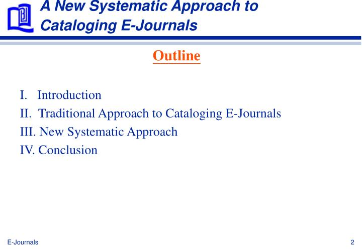 A new systematic approach to cataloging e journals