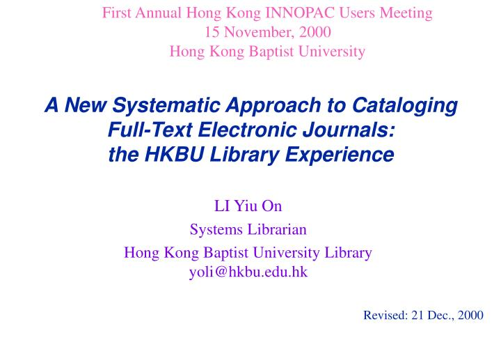 A new systematic approach to cataloging full text electronic journals the hkbu library experience