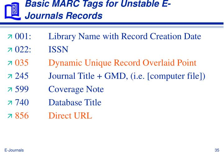 Basic MARC Tags for Unstable E-Journals Records