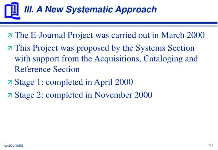 III. A New Systematic Approach