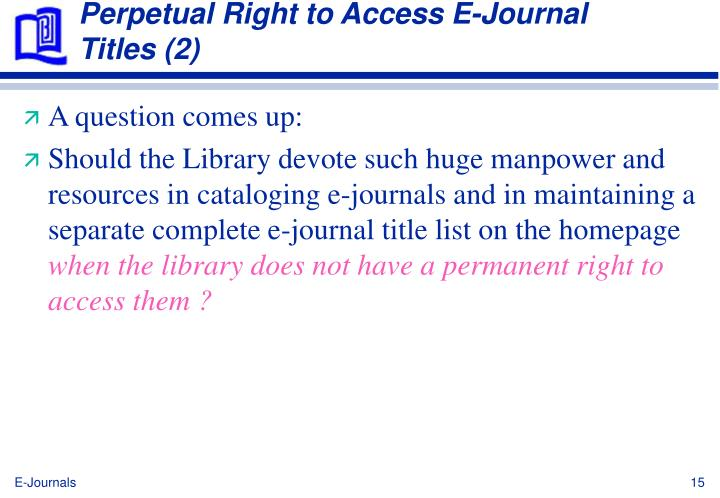 Perpetual Right to Access E-Journal Titles (2)