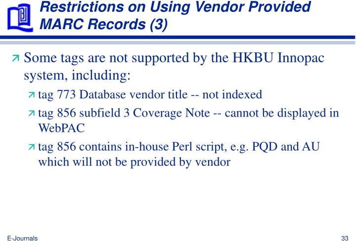 Restrictions on Using Vendor Provided MARC Records (3)