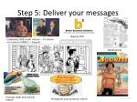 step 5 deliver your messages