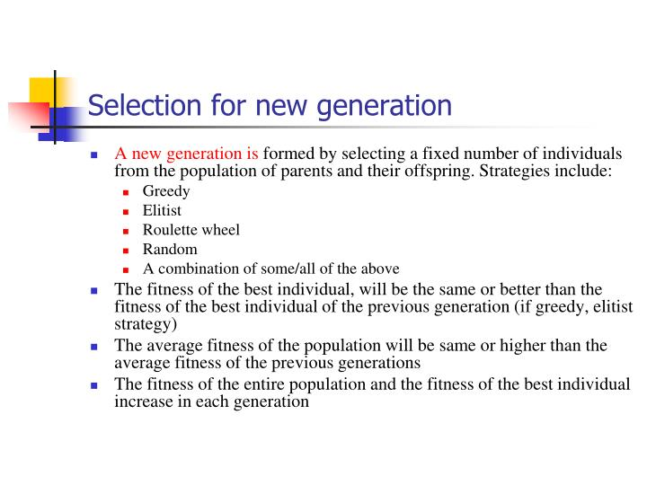 Selection for new generation