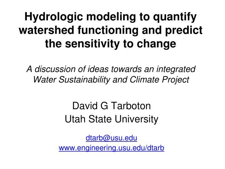 David g tarboton utah state university dtarb@usu edu www engineering usu edu dtarb