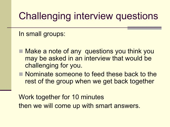 Challenging interview questions