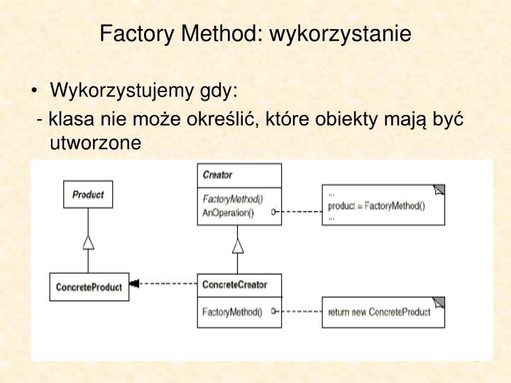Factory Method: wykorzystanie