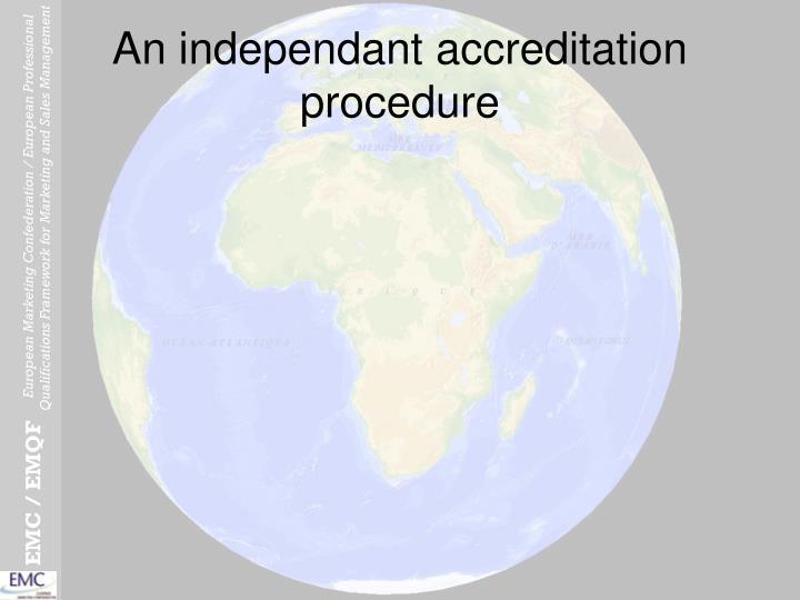 An independant accreditation procedure