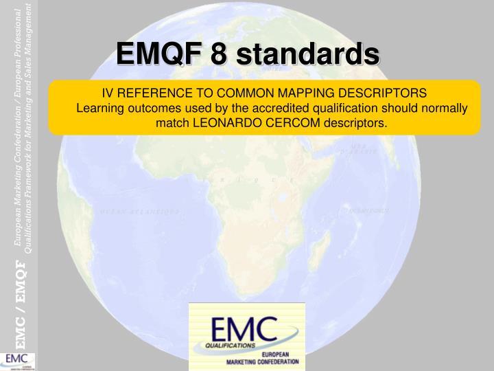 EMQF 8 standards