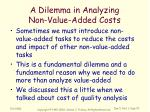 a dilemma in analyzing non value added costs