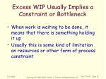 excess wip usually implies a constraint or bottleneck