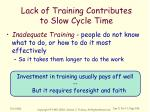 lack of training contributes to slow cycle time