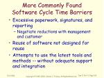 more commonly found software cycle time barriers