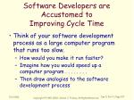 software developers are accustomed to improving cycle time