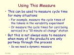 using this measure